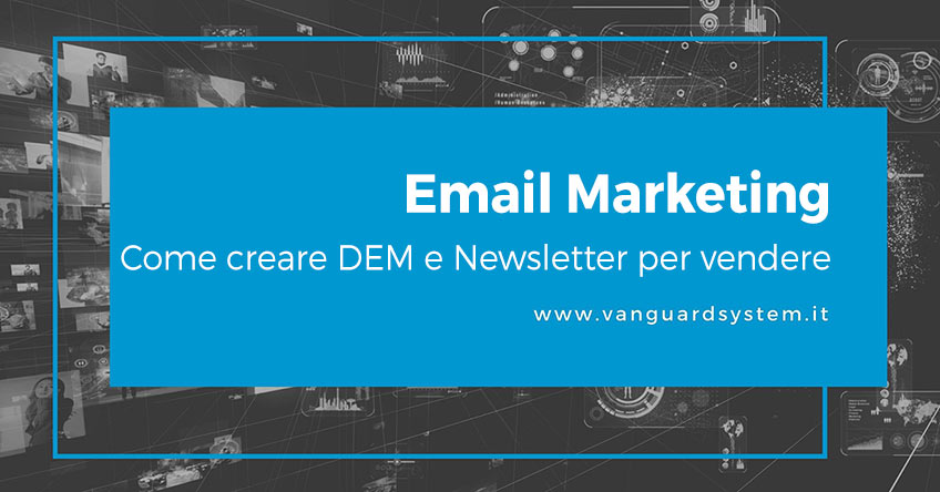 Email Marketing: come creare DEM e Newsletter per vendere