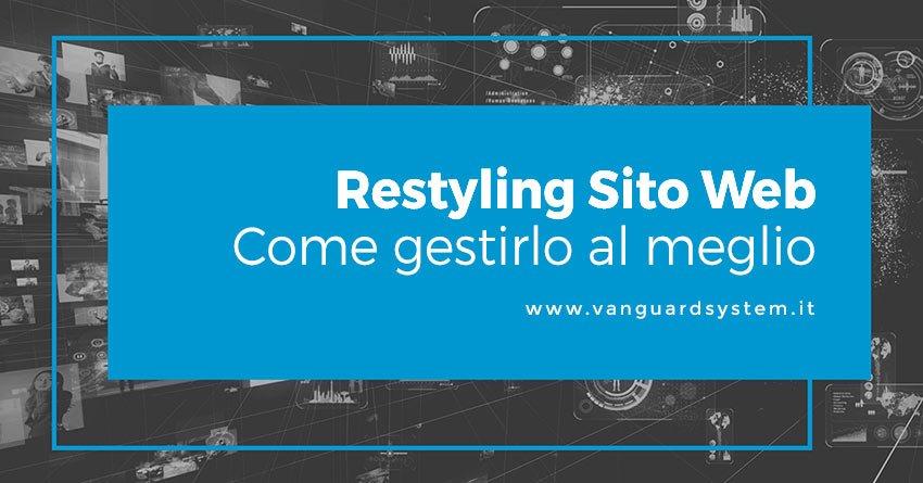 Restyling sito web, come gestirlo al meglio