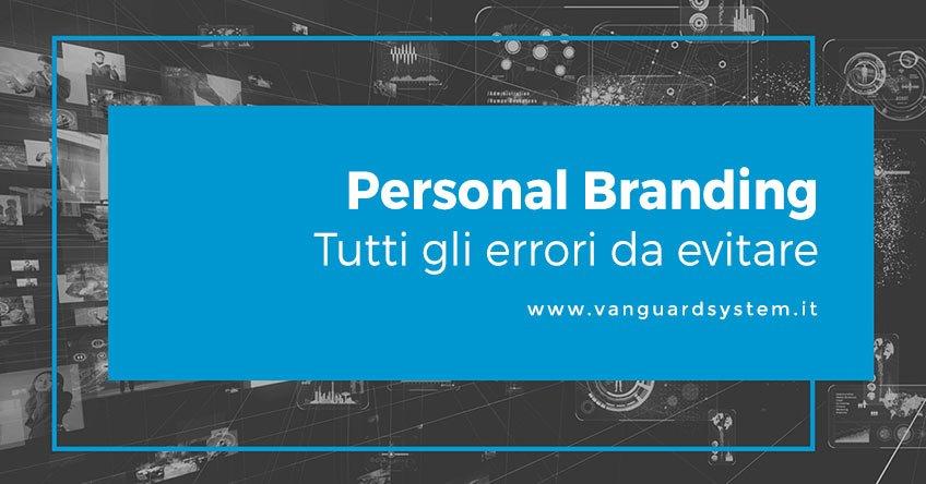 Personal branding, tutti gli errori da evitare