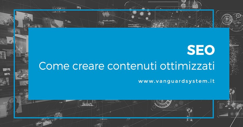 Come creare contenuti ottimizzati SEO